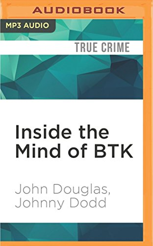 9781522699095: Inside the Mind of BTK: The True Story Behind the Thirty-Year Hunt for the Notorious Wichita Serial Killer