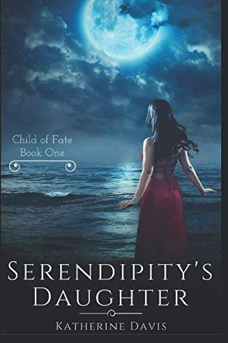 9781522700012: Serendipity's Daughter (Child of Fate Series) (Volume 1)