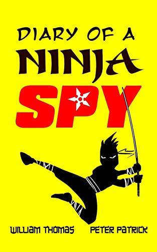 9781522701354: Diary of a Ninja Spy (Volume 1)