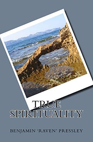 9781522701637: True Spirituality