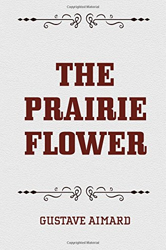 9781522702368: The Prairie Flower