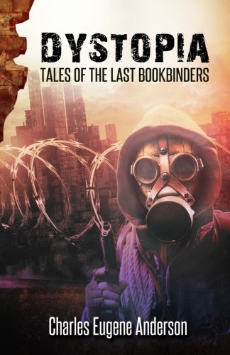 9781522702504: Dystopia: Tales Of The Bookbinders