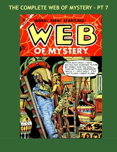 9781522702740: The Complete Web Of Mystery - Pt 7: Incredible Stories Of The Macabre - All 29 Issues in 9 Volumes -- All Stories - No Ads