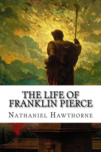 9781522703327: The Life of Franklin Pierce