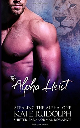 9781522703518: The Alpha Heist (Stealing the Alpha) (Volume 1)