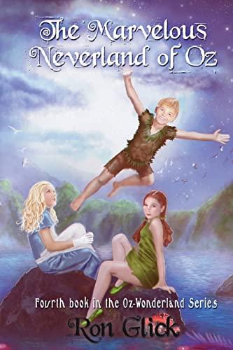 9781522703655: The Marvelous Neverland of Oz (Oz-Wonderland Series) (Volume 4)