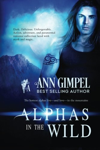 9781522703808: Alphas in the Wild: Action, Adventure, Paranormal Romance Collection