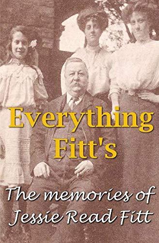 9781522704102: Everything Fitt's: The Memories of Jessie Read Fitt