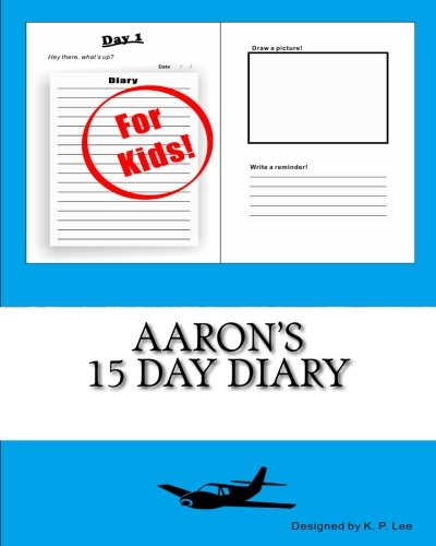 Aaron s 15 Day Diary (Paperback): K P Lee