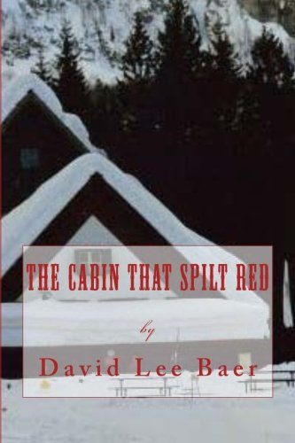 9781522704973: The Cabin That Spilt Red