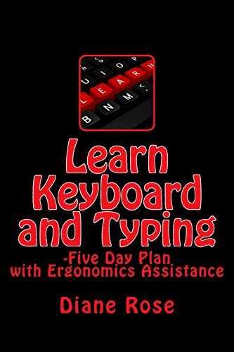 9781522705062: Learn Keyboard and Typing: Five-Day Plan with Ergonomics Assistance