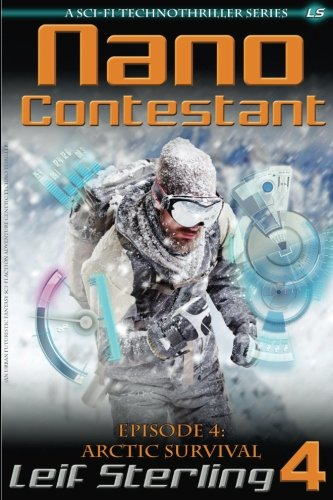 9781522705482: Nano Contestant - Episode 4: Arctic Survival (Nano Contestant Series) (Volume 4)