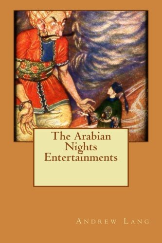 The Arabian Nights Entertainments: Andrew Lang
