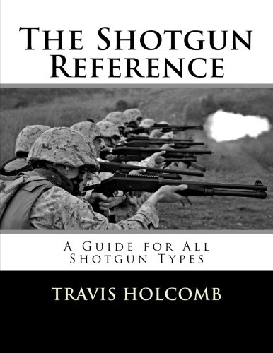 9781522706526: The Shotgun Reference: A Guide for All Shotgun Types