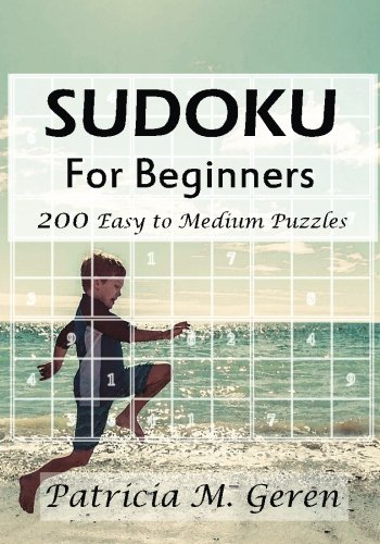9781522706861: Sudoku For Beginners : 200 Easy to Medium Puzzles: Sudoku Puzzle Book for sharpening concentration and reasoning skills. (Sudoku Puzzle Book for ... skills. Beginner's Sudoku Series) (Volume 2)