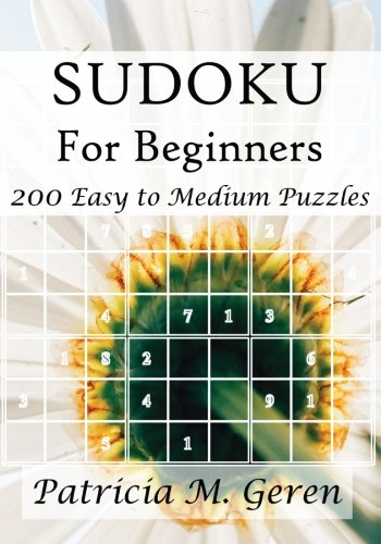 9781522707417: Sudoku For Beginners : 200 Easy to Medium Puzzles (Beginner's Sudoku Series) (Volume 6)
