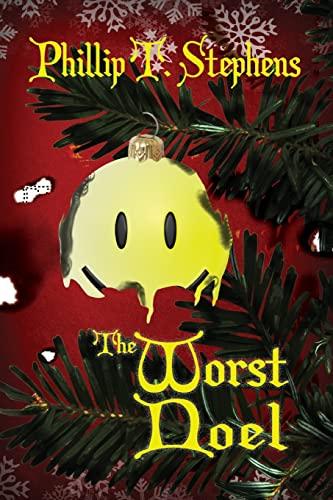 9781522707714: The Worst Noel