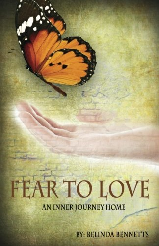9781522707905: Fear to Love: An Inner Journey Home