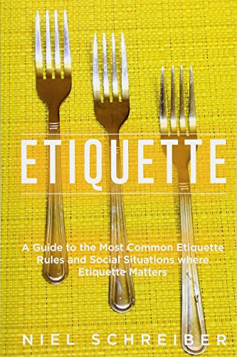9781522710035: Etiquette: A Guide to the Most Common Etiquette Rules and Social Situations where Etiquette Matters (Booklet) (The Modern Ladies & Gentlemen Guides, Volume 04, Edition 01) (Volume 4)
