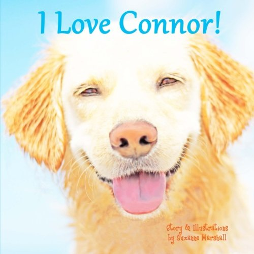 9781522710349: I Love Connor!: Personalized Book of Positive Affirmations (Personalized Children's Books)