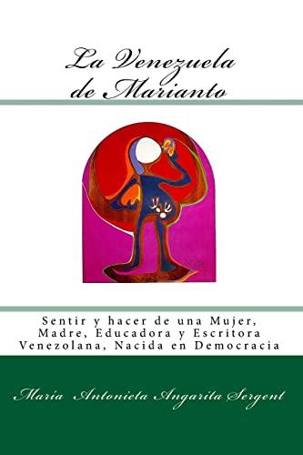 La Venezuela de Marianto: Sentir y Hacer: Angarita Sergent, Maria