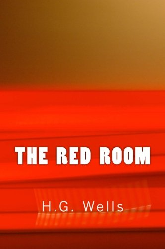 The Red Room (Richard Foster Classics) (Paperback): H G Wells