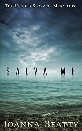 9781522713135: Salva Me: The Untold Story of Mermaids