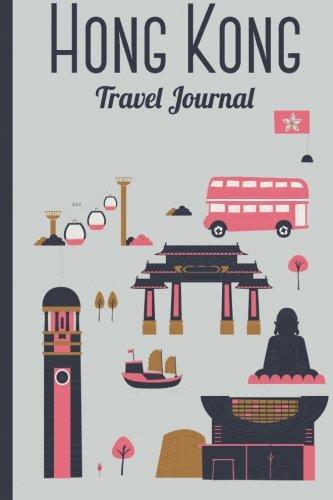 9781522713333: Hong Kong Travel Journal: Wanderlust Journals