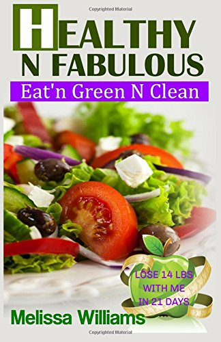 9781522713791: Healthy N Fabulous: Eat'n Green N Clean