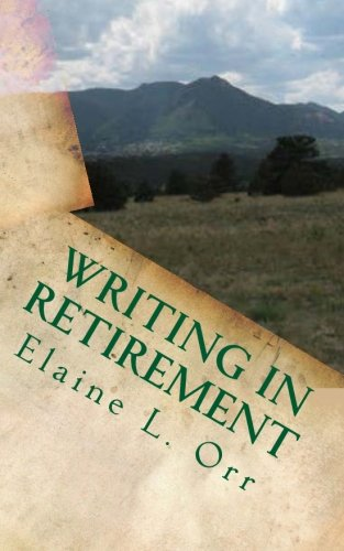 9781522714811: Writing in Retirement: Putting New Year's Resolutions to Work