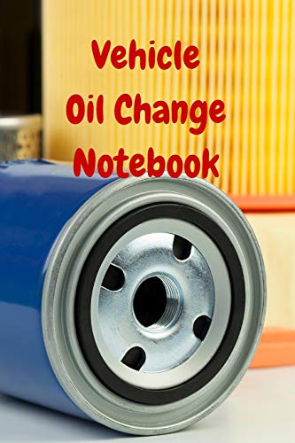 9781522715191: Vehicle Oil Change Notebook