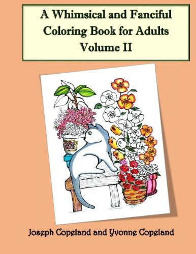 9781522717096: A Whimsical and Fanciful Coloring Book for Adults Volume II (Volume 2)