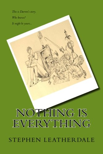 Nothing is Everything: Leatherdale, Mr Stephen