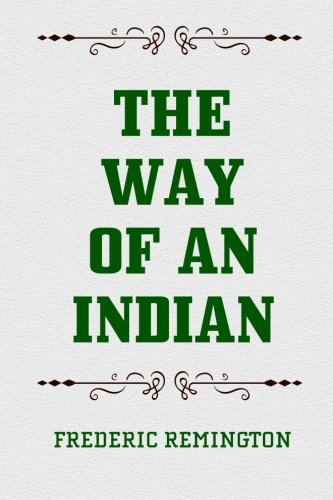 9781522717799: The Way of an Indian