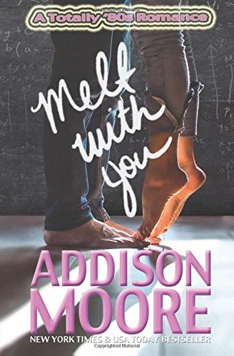 9781522717805: Melt With You: (A Totally '80s Romance)