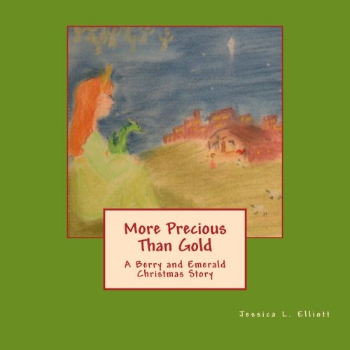 9781522717966: More Precious Than Gold: A Berry and Emerald Christmas Story