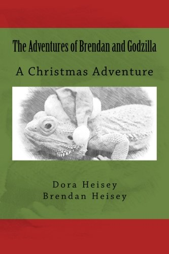9781522718376: The Adventures of Brendan and Godzilla (A Christmas Adventure) (Volume 3)