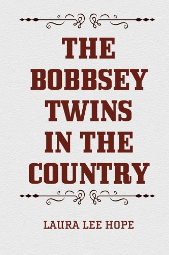 9781522718567: The Bobbsey Twins in the Country