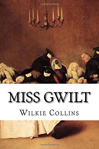 9781522719014: Miss Gwilt: A Drama in Five Acts