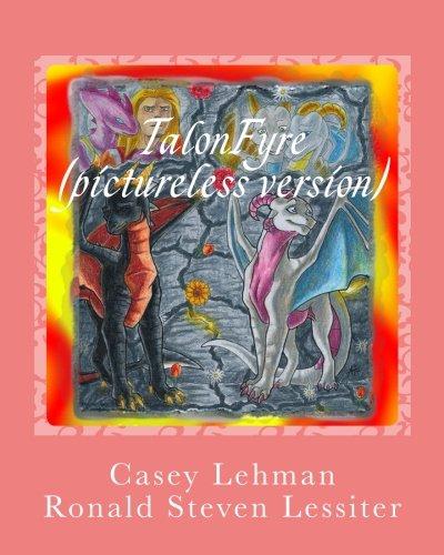 9781522719274: TalonFyre (pictureless version): A Second Chance (The TalonFyre Chronicles) (Volume 1)