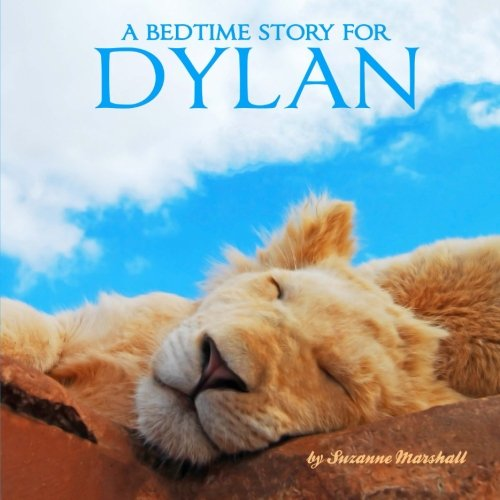 9781522719731: A Bedtime Story for Dylan: Personalized Bedtime Story (Bedtime Stories with Personalization)