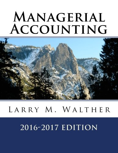 9781522719793: Managerial Accounting 2016-2017 Edition