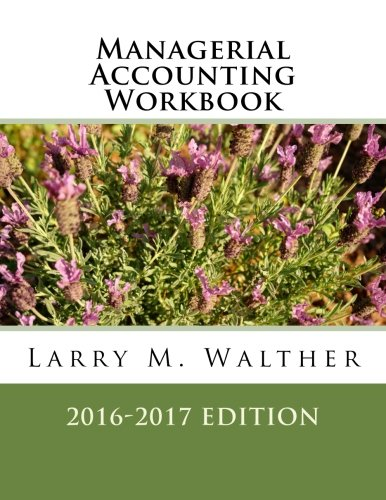 9781522720089: Managerial Accounting Workbook 2016-2017 Edition