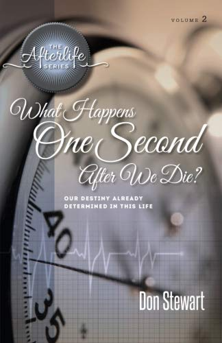 9781522720362: What Happens One Second After We Die?: Our Destiny Already Determined in This LIfe (The Afterlife Series) (Volume 2)