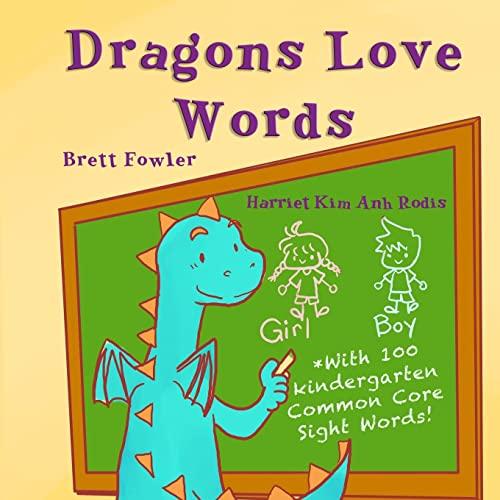 Dragons Love Words: Includes 100 Common Core: Brett Fowler