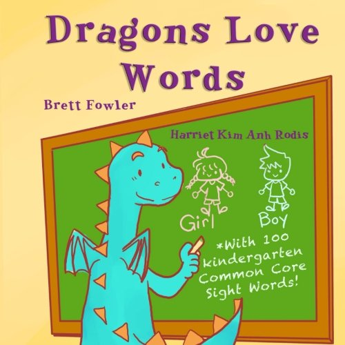 9781522720638: Dragons Love Words: Includes 100 Common Core Kindergarten Sight Words (Sweet Dragons) (Volume 3)