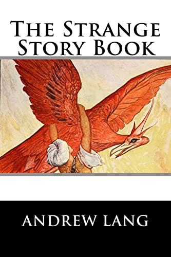 9781522720744: The Strange Story Book