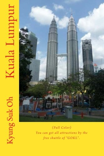 9781522721864: Kuala Lumpur: (Full Color) You can get all attractions by the free shuttle of