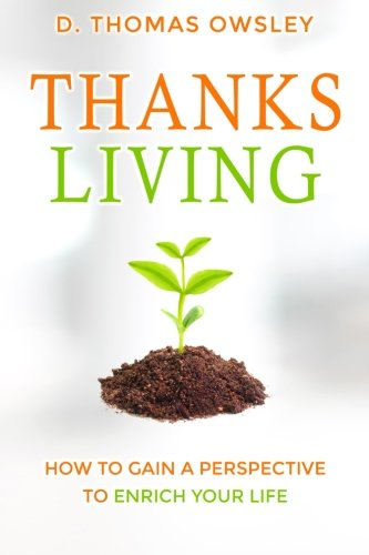 9781522722137: ThanksLiving: Gaining a Perspective to Enrich Your Life (Volume 1)