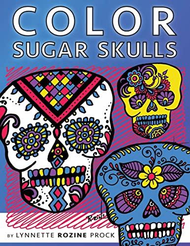 9781522722212: Color Sugar Skulls: All-Age Coloring Book in Celebration of Dia de Los Muertos (Color Things) (Volume 1)